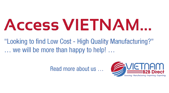 Access Vietnam - Looking to find Low Cost High Quality Manufacturing? We will be more than happy to help!